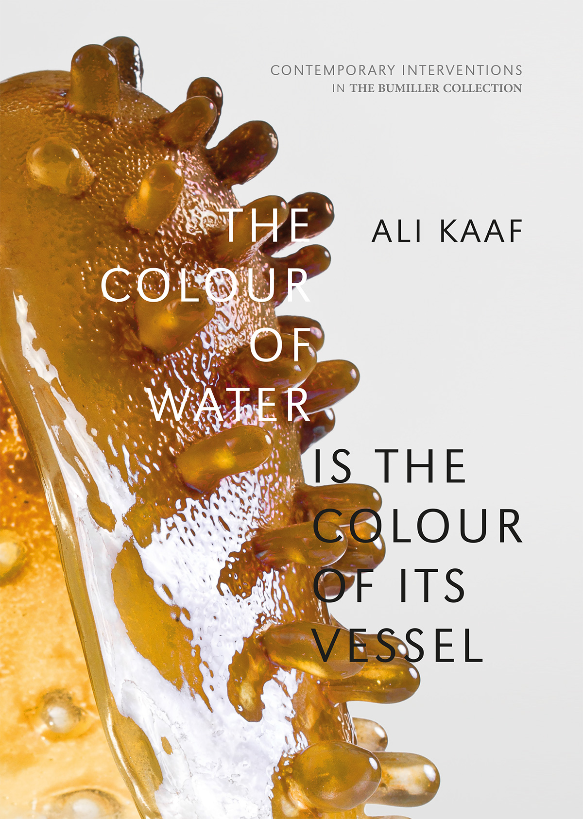 THE COLOUR OF WATER IS THE COLOUR OF ITS VESSEL